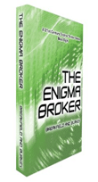 What we were thinking: The Enigma Broker #8 of the Enigma Book Series-